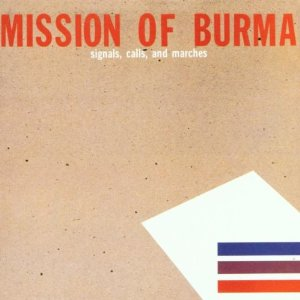 Mission of Burma_Signals, Calls, and Marches