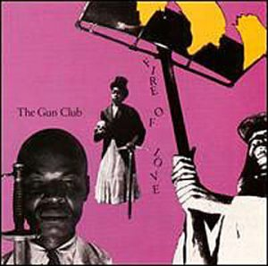 The Gun Club_Fire Of Love