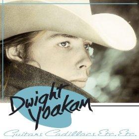 Dwight Yoakam_Guitars, Cadillacs