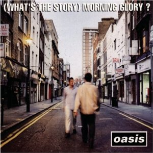 Oasis_What's the Story Morning Glory
