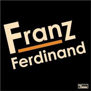 Franz Ferdinand_Franz Ferdinand