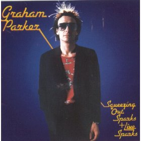 Graham Parker_Squeezing Out Sparks