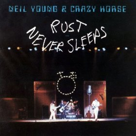 Neil Young & Crazy Horse_Rust Never Sleeps
