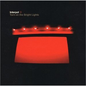 Interpol_Turn on the Bright Lights