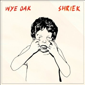 Wye Oak_Shriek