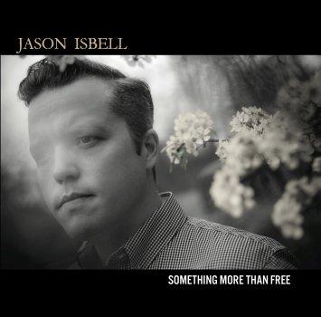 Jason Isbell_Something More Than Free