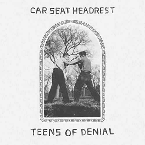 Car Seat Headrest_Teens Of Denial